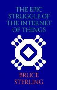 The Epic Struggle of the Internet of Things = Эпическая борьба за «Интернет вещей» ISBN 978-5-906264-30-5