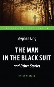 The Man in the Black Suit and Other Stories = «Человек в чёрном костюме» и другие рассказы : книга для чтения на английском языке ISBN 978-5-94962-280-3