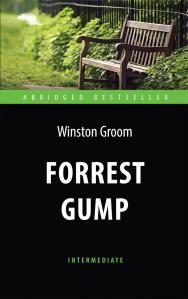 Forrest Gump = Форрест Гамп : книга для чтения на английском языке ISBN 978-5-94962-292-6