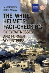 The White Helmets: Fact-Chec King By E Ye Witnesses And Former Volunteers ISBN foraff_1